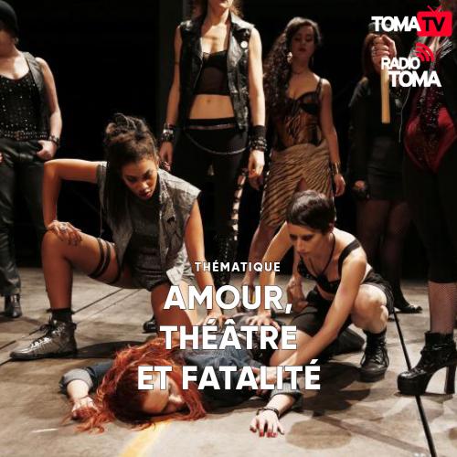 amour, theatre et fatalité